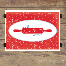 Just Roll With It Wall Quotes™ Giclée Art Print