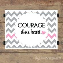 Courage Dear Heart Wall Quotes™ Giclée Art Print