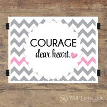 Courage Dear Heart Wall Quotes™ Giclée Art Print