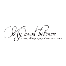 My Heart Believes inspirational great for any home Wall Quotes™Decal