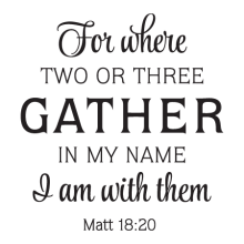 Where Two Or Three Gather inspirational great for any home Wall Quotes™ Decal