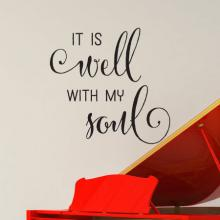 It Is Well With My Soul Elegant Wall Quotes™ Decal perfect for any home