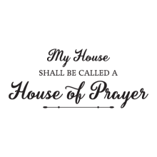 House Of Prayer Wall Quotes™ Decal perfect for any home or church