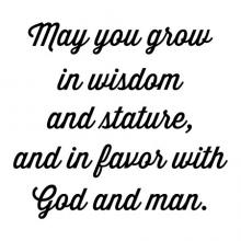May you grow in wisdom and stature and in favor with God and man wall quotes vinyl lettering wall decal religious quotes christian quotes faith prayer