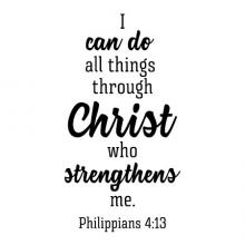I can do all things through Christ who strengthens me. Philippians 4:13 wall quotes vinyl lettering wall decal religious decals faith church prayer