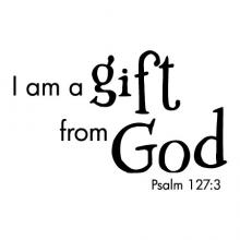 I am a gift from God Psalm 127:3 wall quotes vinyl lettering wall decal home decor kids decor kids bedroom god lord religious faith bible