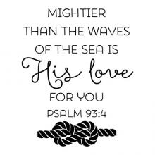 Mightier than the waves of the seas is His love for you Psalm 93:4 [sailor's knot rope] wall quotes vinyl lettering wall decal home decor religious faith bible verse scripture nautical ocean lake house beach water