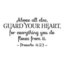 Above all else, guard your heart, for everything you do flows from it. - Proverbs 4:23 wall quotes vinyl lettering wall decal home decor vinyl stencil religious faith christian church bible verse