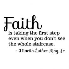 Faith is taking the first step even when you don't see the whole staircase -Martin Luther King Jr wall quotes vinyl lettering wall decal home decor vinyl stencil faith church christian pray