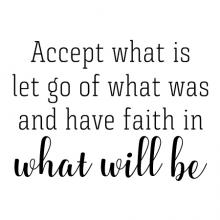 Accept what is let go of what was and have faith in what will be wall quotes vinyl lettering wall decal home decor vinyl stencil faith religious christian church