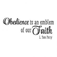 Obedience is an emblem of our Faith L. Tom Perry wall quotes vinyl lettering wall decal religious quote faith church prayer lds mormon