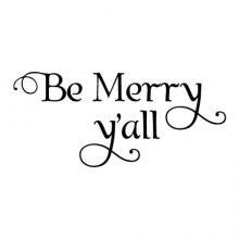 Be Merry Y'all wall quotes vinyl letter wall decal home decor christmas seasonal xmas holiday southern yall
