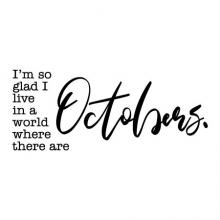 I'm so glad I live in a world where there are Octobers wall quotes vinyl lettering wall decal home decor vinyl stencil season seasonal fall autumn
