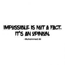 Impossible is not a fact. It's an opinion. Mohammed Ali. boxing sport quote vinyl wall quotes decals decor art goat quote