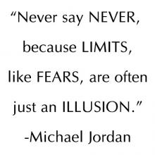 Never say never because limits, like fears, are often just an illustion - Michael Jordan wall quotes vinyl lettering wall decal home decor sports basketball
