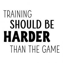 Training should be harder than the game wall quotes vinyl lettering wall decal home decor sports gym practice train
