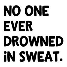 No one ever drowned in sweat wall quotes vinyl lettering wall decal home decor sport gym workout train training sports