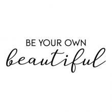 Be Your Own Beautiful Wall Quotes Decal vinyl decal art style confidence motivation unique