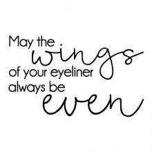 May the wings of your eyeliner always be even wall quotes vinyl lettering wall decal makeup cat eye vanity quote