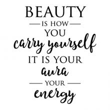 Beauty is how you carry yourself it is your aura your energy  wall quotes vinyl lettering wall decal home decor style confidence self love