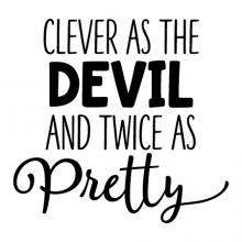 Clever as the devil and twice as pretty wall quotes vinyl lettering wall decal home decor vinyl stencil style