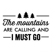 The mountains are calling and I must go, travel, wanderlust, manly, tree, pine tree, nature,