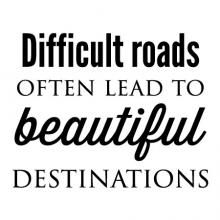 Difficult roads often lead to beautiful destinations wall quotes vinyl lettering wall decal home decor vinyl stencil travel hike dirt path explore