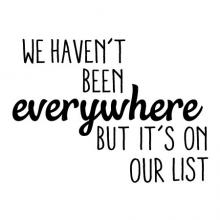 We haven't been everywhere but it's on our list wall quotes vinyl decal vinyl lettering vinyl stencil