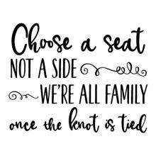 Choose a seat not a side, we're all family once the knot is tied wall quotes vinyl lettering wall decal wedding decor diy sign signs ceremony