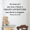 As soon as I saw you, I knew a grand adventure was about to happen. - Winnie the Pooh wall quotes vinyl lettering wall decal aa milne christopher robin book quote literature reading school education