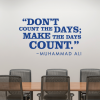 Muhammad Ali Make The Days Count Office Inspirational Wall Quote Decal