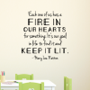 Each one of us has a fire in our hearts for something. It's our goal in life to find it and keep it lit - Mary Lou Retton  wall quotes vinyl lettering wall decal home decor sports gymnastics