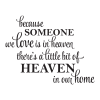 Because Someone We Love Is In Heaven There's A Little Bit Of Heaven In Our Home wall quotes vinyl lettering wall decal loved ones passed away religious faith believe