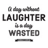 A Day Without Laughter, inspirational great for any home Wall Quotes™ Decal