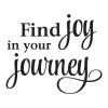 Joy In Your Journey inspirational great for any home  Wall Quotes™ Decal