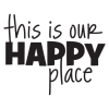 this is our happy place wall quotes decal