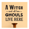 a witch and all her ghouls live here(different fonts)