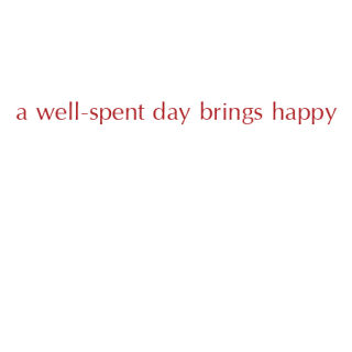 A Well Spent Day Wall Quotes Decal Wallquotes Com