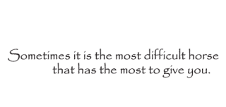 The Most Difficult Horse Wall Quotes Decal Wallquotes Com