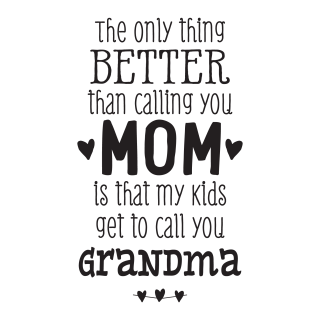 My Kids Call You Grandma Wall Quotes Decal Wallquotes Com