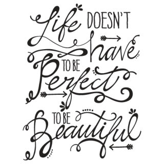 Life Doesnt Have To Be Perfect Wall Quotes Decal Wallquotescom