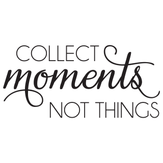 Collect Moments Not Things Wall Quotes Decal Wallquotescom