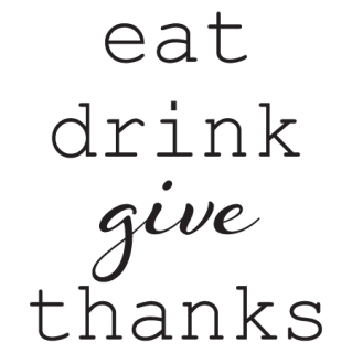Eat Drink Give Thanks Wall Quotes Wallquotes Com
