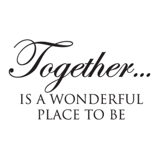 Together Is A Wonderful Place To Be Wall Quotes Decal