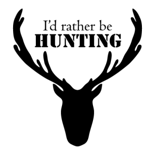 I D Rather Be Hunting Wall Quotes Decal Wallquotes Com