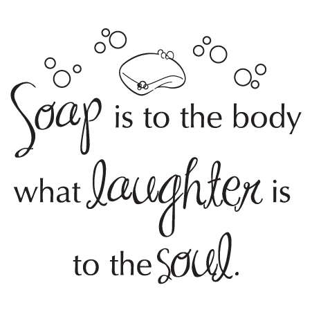 soap is laughter wall quotes™ decal   wallquotes