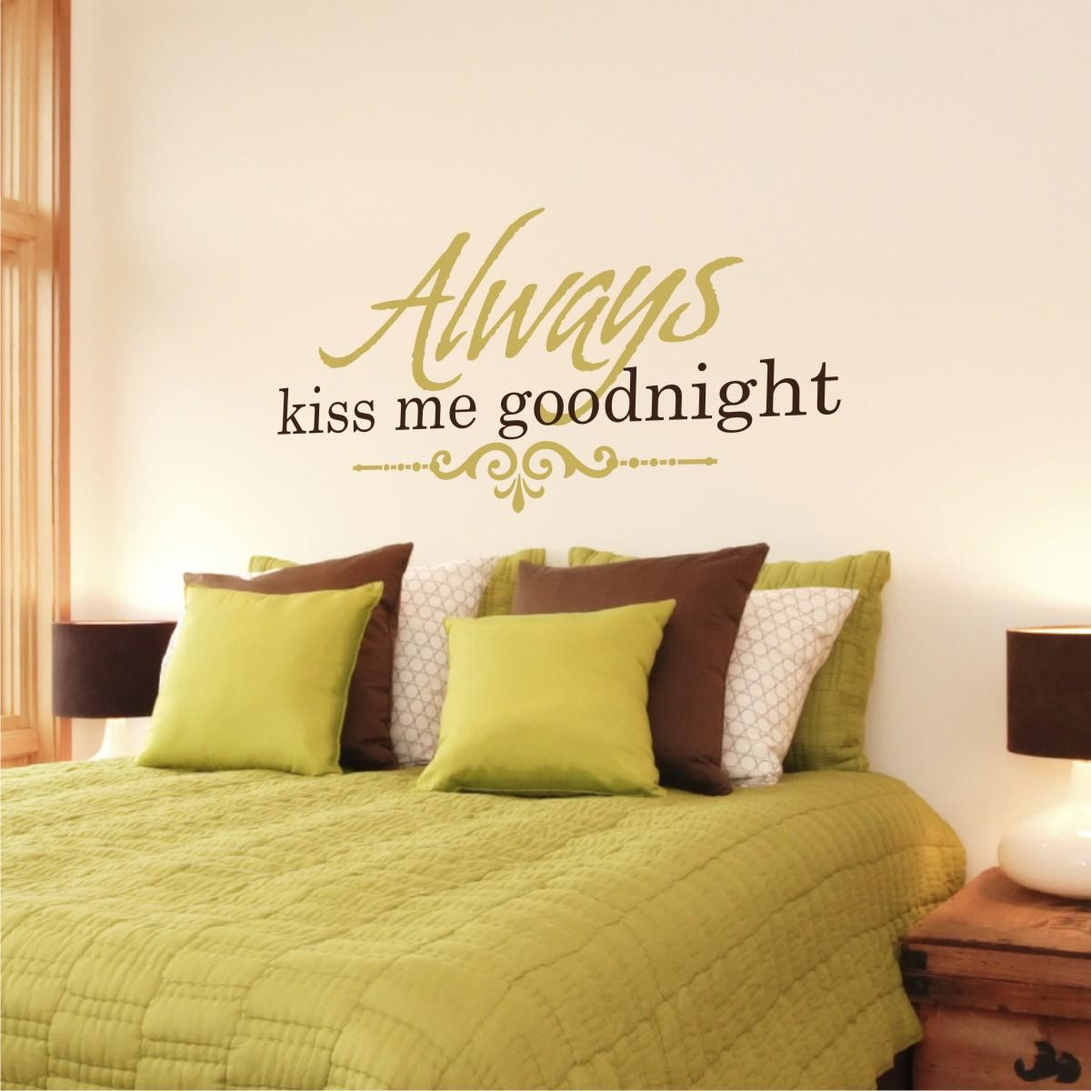Always Say Goodnight Quotes: Always Kiss Me Goodnight Almond Wall Quotes™ Decal