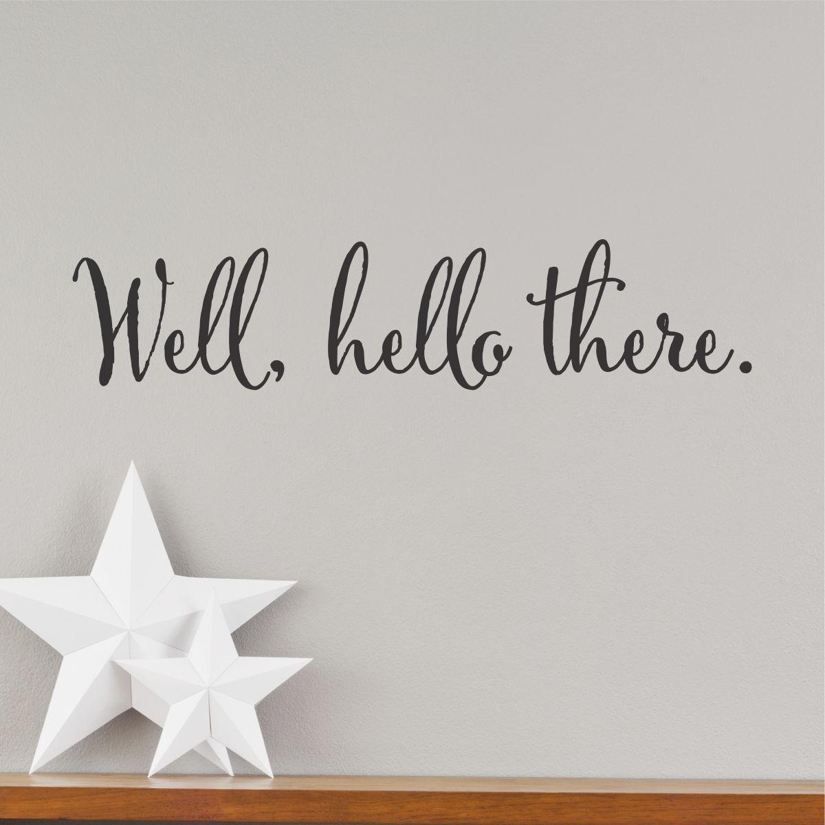 well hello there wall quotes u2122 decal