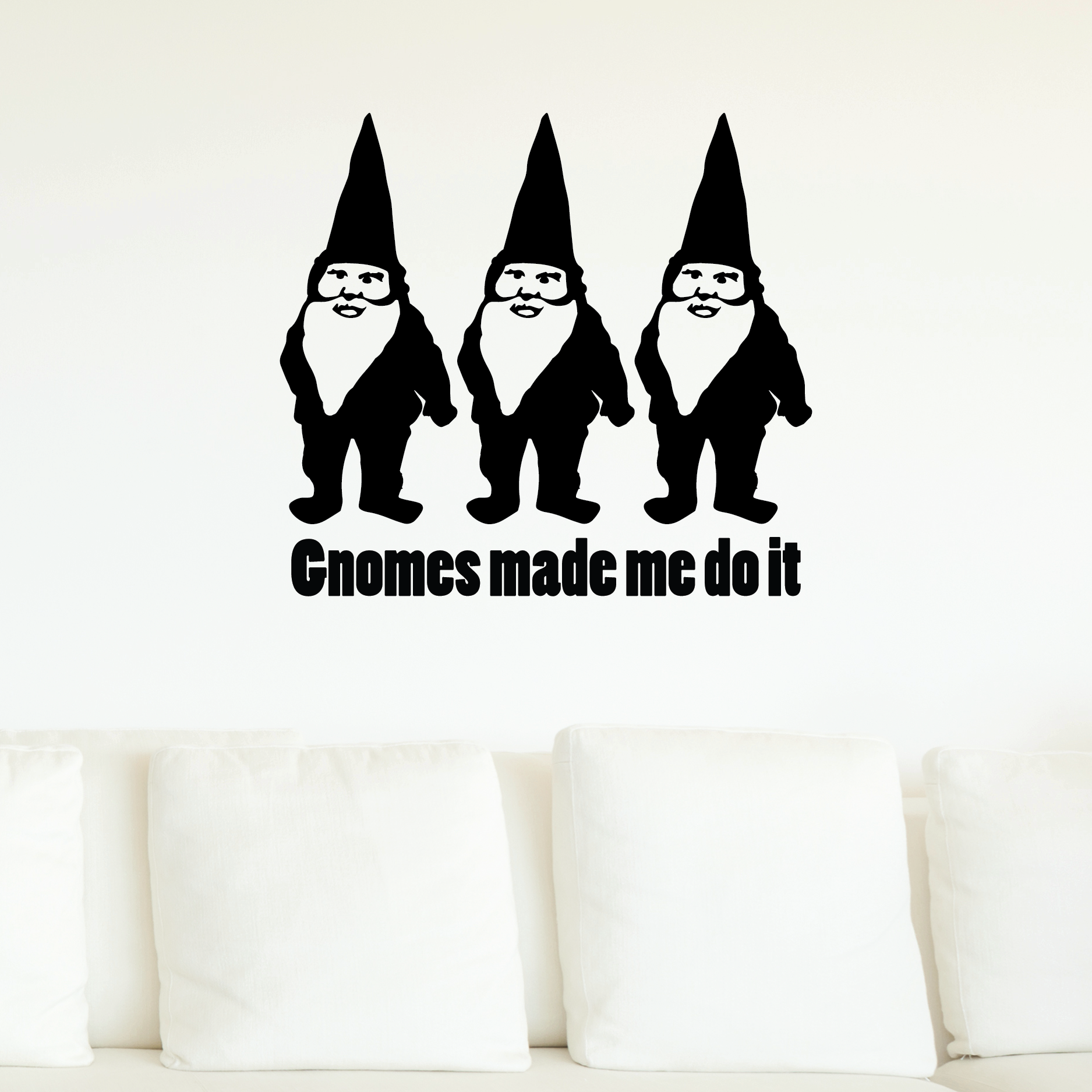 Gnomes Made Me Do It Wall Quotes™ Decal