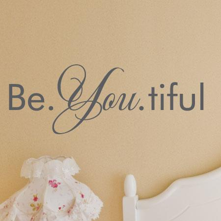 Be You Tiful Wall Quotes Decal Wallquotes Com